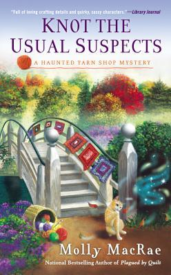 KNOT THE USUAL SUSPECTS (A HAUNTED YARN SHOP MYSTERY #5) BY MOLLY MACRAE: BOOK REVIEW