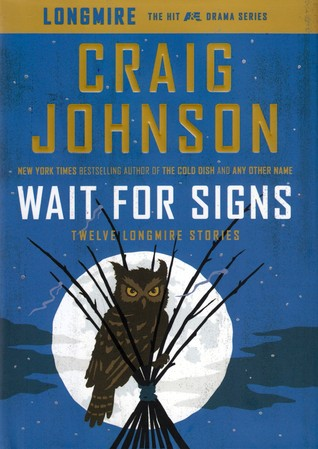 WAIT FOR SIGNS (WALT LONGMIRE) BY CRAIG JOHNSON: BOOK REVIEW