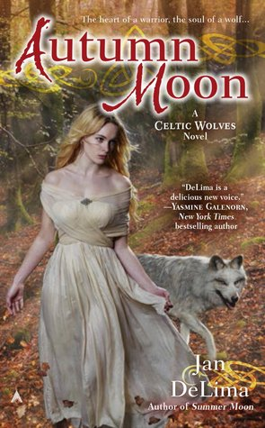 AUTUMN MOON (CELTIC WOLVES, BOOK #3) BY JAN DELIMA: BOOK REVIEW