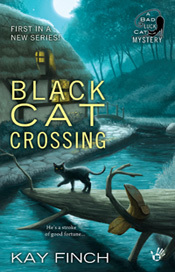 BLACK CAT CROSSING (A BAD LUCK CAT MYSTERY, BOOK #1) BY KAY FINCH: BOOK REVIEW
