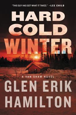 HARD COLD WINTER (VAN SHAW, BOOK #2) BY GLEN ERIK HAMILTON: BOOK REVIEW