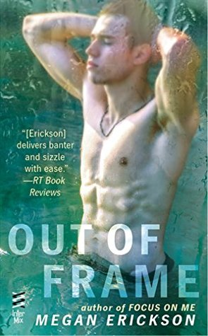 OUT OF FRAME (IN FOCUS, BOOK #3) BY MEG ERICKSON: BOOK REVIEW