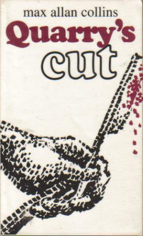 QUARRY'S CUT (QUARRY #4) BY MAX ALLAN COLLINS