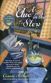 A CLUE IN THE STEW (SOUP LOVER'S MYSTERY, BOOK #5) BY CONNIE ARCHER: BOOK REVIEW