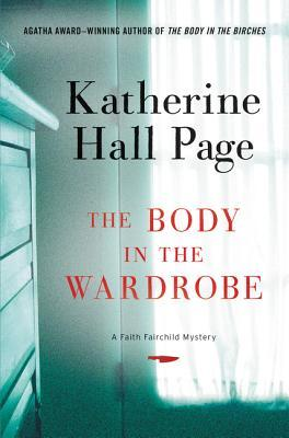 THE BODY IN THE WARDROBE (FAITH FAIRCHILD #23) BY KATHERINE HALL PAGE: BOOK REVIEW