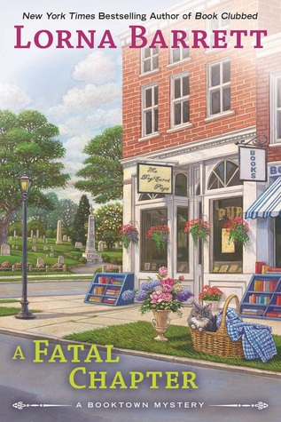 A FATAL CHAPTER (A BOOKTOWN MYSTERY #9) BY LORNA BARRETT: BOOK REVIEW