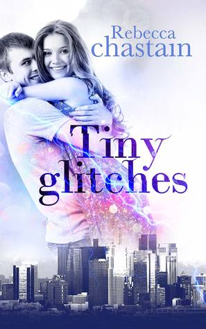 TINY GLITCHES BY REBECCA CHASTAIN: BOOK REVIEW