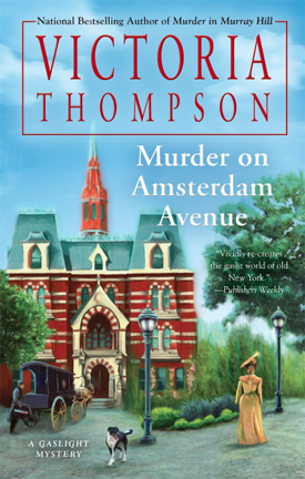 MURDER ON AMSTERDAM AVENUE (A GASLIGHT MYSTERY, BOOK #17) BY VICTORIA THOMPSON: BOOK REVIEW