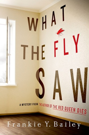 WHAT THE FLY SAW (DETECTIVE HANNAH McCABE #2) BY FRANKIE Y. BAILEY: BOOK REVIEW