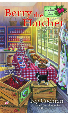 BERRY THE HATCHET (CRANBERRY COVE #2) BY PEG COCHRAN: BOOK REVIEW