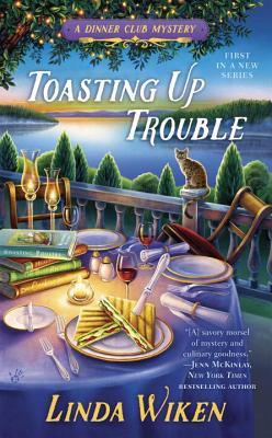 TOASTING UP TROUBLE (DINNER CLUB MYSTERY, BOOK #1) BY LINDA WIKEN: BOOK REVIEW