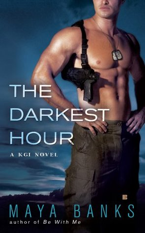THE DARKEST HOUR (KGI, BOOK #1) BY MAYA BANKS: BOOK REVIEW
