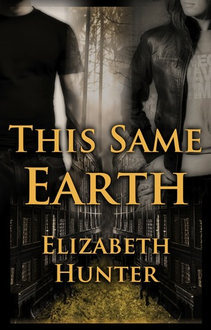 THIS SAME EARTH (ELEMENTAL MYSTERIES, BOOK #2) BY ELIZABETH HUNTER: BOOK REVIEW
