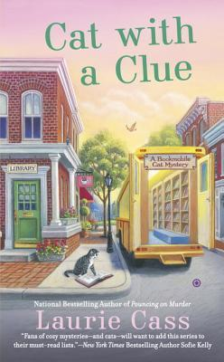 CAT WITH A CLUE (A BOOKMOBILE CAT MYSTERY #5) BY LAURIE CASS: BOOK REVIEW