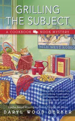 GRILLING THE SUBJECT (COOKBOOK NOOK MYSTERY, BOOK #5) BY DARYL WOOD GERBER: BOOK REVIEW