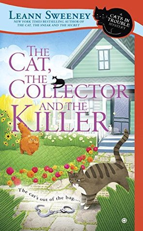 THE CAT, THE COLLECTOR, AND THE KILLER (CATS IN TROUBLE MYSTERY, BOOK #8) BY LEANN SWEENEY: BOOK REVIEW