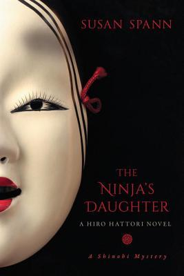 THE NINJA'S DAUGHTER (A SHINOBI MYSTERY, BOOK #4) BY SUSAN SPANN: BOOK REVIEW