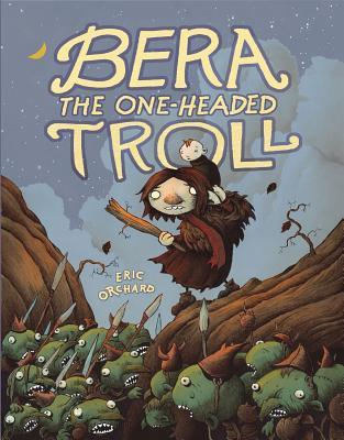 BERA THE ONE-HEADED TROLL BY ERIC ORCHARD: BOOK REVIEW
