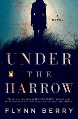 UNDER THE HARROW BY FLYNN BERRY: BOOK REVIEW