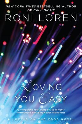 LOVING YOU EASY (LOVING ON THE EDGE SERIES #6.5) BY RONI LOREN: BOOK REVIEW