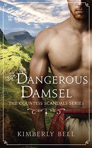 A DANGEROUS DAMSEL (COUNTESS SCANDAL, BOOK #2) BY KIMBERLY BELL: BOOK REVIEW
