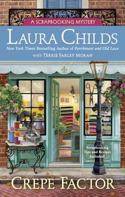 CREPE FACTOR (A SCRAPBOOKING MYSTERY, BOOK #14) BY LAURA CHILDS, TERRIE FARLEY MORAN: BOOK REVIEW