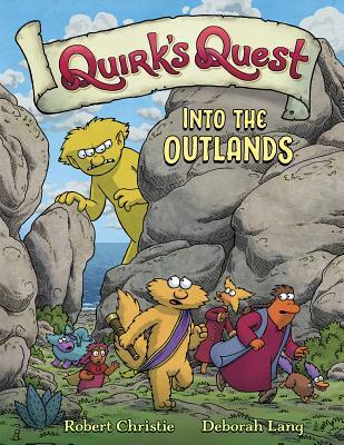 QUIRK'S QUEST: INTO THE OUTLANDS BY ROBERT CHRISTIE AND DEBORAH LANG: BOOK REVIEW