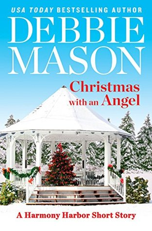 CHRISTMAS WITH AN ANGEL (HARMONY HARBOR, BOOK #1.5) BY DEBBIE MASON: BOOK REVIEW