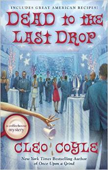 DEAD TO THE LAST DROP (A COFFEEHOUSE MYSTERY, BOOK #15) BY CLEO COYLE: BOOK REVIEW