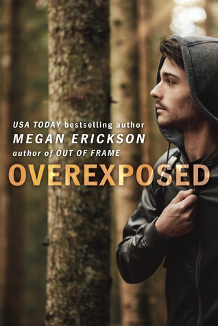 OVEREXPOSED (IN FOCUS #4) BY MEGAN ERICKSON: BOOK REVIEW