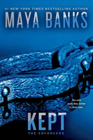 KEPT (THE ENFORCERS, BOOK #3) BY MAYA BANKS: BOOK REVIEW