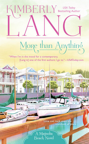 MORE THAN ANYTHING (A MAGNOLIA BEACH NOVEL, BOOK #3) BY KIMBERLY LANG: BOOK REVIEW
