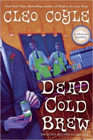 DEAD COLD BREW (A COFFEEHOUSE MYSTERY, BOOK #16) BY CLEO COYLE: BOOK REVIEW