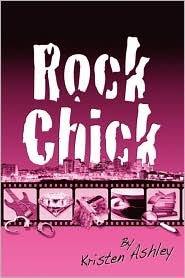ROCK CHICK (ROCK CHICK, BOOK #1) BY KRISTEN ASHLEY: BOOK REVIEW