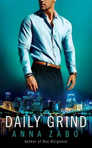 DAILY GRIND (TAKEOVER, BOOK #4) BY ANNA ZABO: BOOK REVIEW