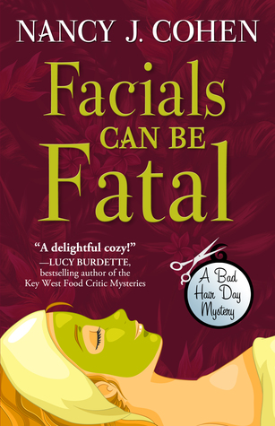 FACIALS CAN BE FATAL (BAD HAIR DAY MYSTERY #13) BY NANCY J. COHEN: BOOK REVIEW