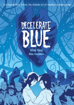 DECELERATE BLUE BY ADAM RAPP & MIKE CAVALLARO: BOOK REVIEW
