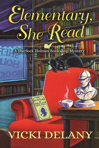 ELEMENTARY, SHE READ (A SHERLOCK HOLMES BOOKSHOP MYSTERY, BOOK #1) BY VICKI DELANY: BOOK REVIEW