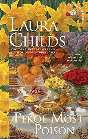 PEKOE MOST POISON (A TEA SHOP MYSTERY #18) BY LAURA CHILDS: BOOK REVIEW