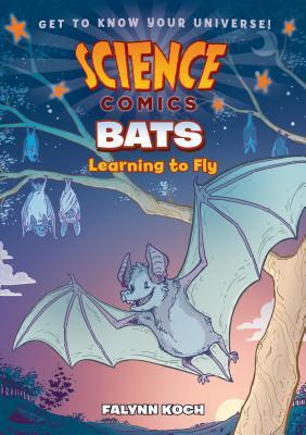 SCIENCE COMICS: BATS BY FALYNN KOCH: BOOK REVIEW