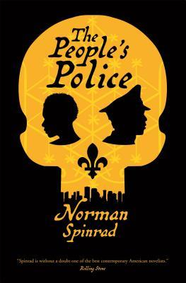 THE PEOPLE'S POLICE BY NORMAN SPINRAD: BOOK REVIEW