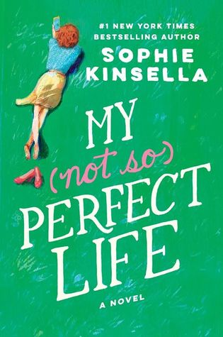 MY NOT SO PERFECT LIFE BY SOPHIE KINSELLA: BOOK REVIEW