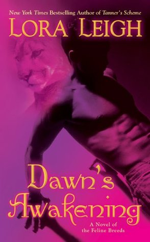 DAWN'S AWAKENING (BREEDS, BOOK #14; FELINE BREEDS, BOOK #8) BY LORA LEIGH: BOOK REVIEW
