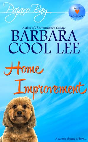 HOME IMPROVEMENT (PAJARO BAY, BOOK #1.5) BY BARBARA COOL LEE: BOOK REVIEW
