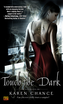 TOUCH THE DARK (CASSANDRA PALMER, BOOK #1) BY KAREN CHANCE: BOOK REVIEW