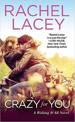 CRAZY FOR YOU (RISKING IT ALL #2) BY RACHEL LACEY: BOOK REVIEW
