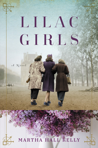 LILAC GIRLS BY MARTHA HALL KELLY: BOOK REVIEW