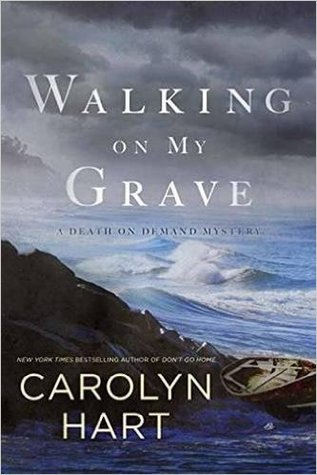 WALKING ON MY GRAVE (DEATH ON DEMAND, BOOK #26) BY CAROLYN HART: BOOK REVIEW