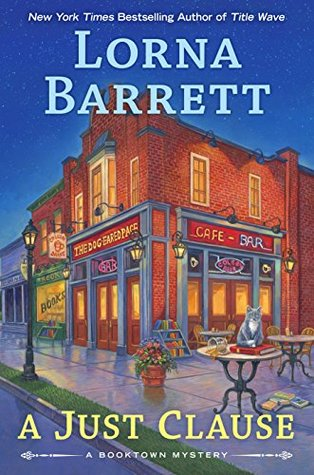A JUST CLAUSE (BOOKTOWN MYSTERY, BOOK #11) BY LORNA BARRETT: BOOK REVIEW