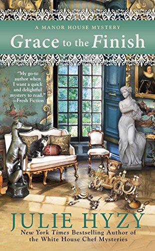 GRACE TO THE FINISH (MANOR HOUSE MYSTERY, BOOK #8) BY JULIE HYZY: BOOK REVIEW